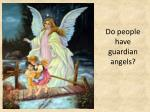do people have guardian angels