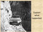 explain what happeded