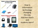 how is information technology changing the way teachers teach and students learn