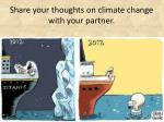 share your thoughts on climate change with your partner