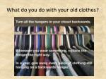 what do you do with your old clothes