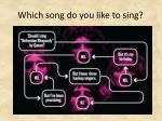 which song do you like to sing