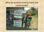 why do women tend to leave the countryside