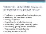 production department transforms raw material into a product for sale