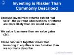 investing is riskier than commonly described