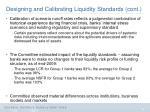 designing and calibrating liquidity standards cont