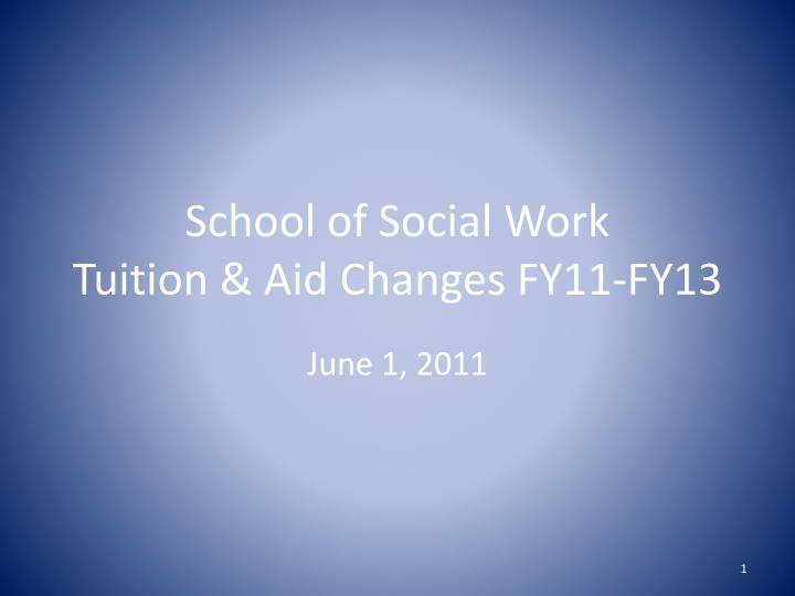 school of social work tuition aid changes fy11 fy13 n.