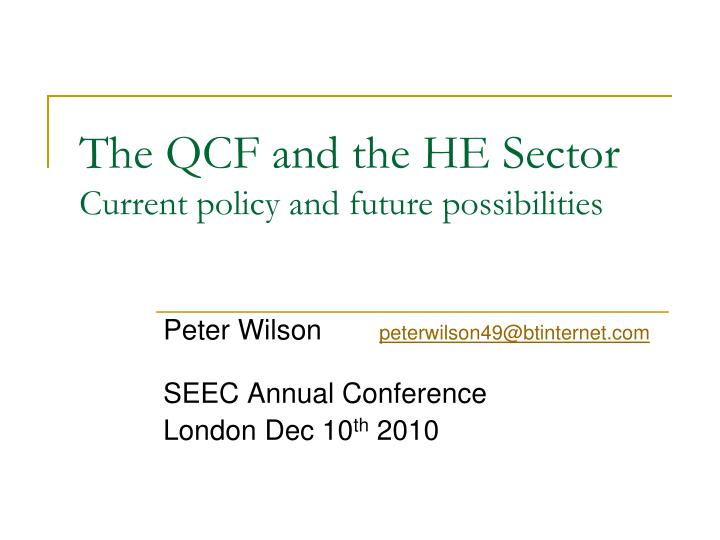 the qcf and the he sector current policy and future possibilities n.