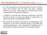 risk weighting for 1 4 family loans continued3