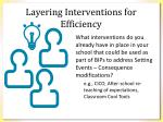 layering interventions for efficiency