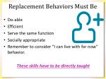 replacement behaviors must be