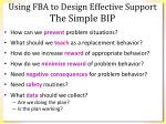 using fba to design effective support the simple bip