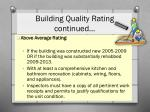 building quality rating continued