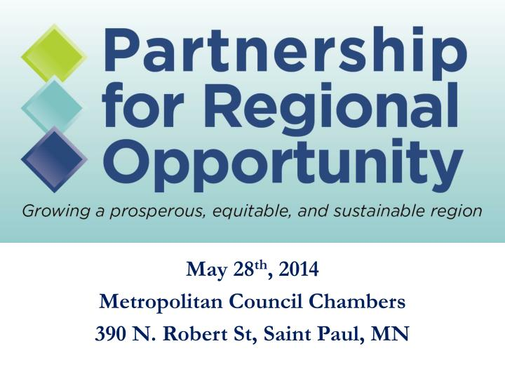 may 28 th 2014 metropolitan council chambers 390 n robert st saint paul mn n.