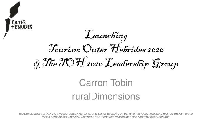 launching tourism outer hebrides 2020 the toh 2020 leadership group n.