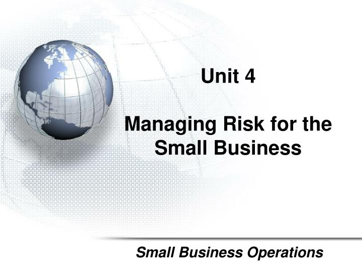 unit 4 managing risk for the small business n.