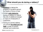 what should you do during a robbery