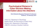 psychological distance in cyber decision making information about the attackers