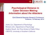 psychological distance in cyber decision making information about the attackers1