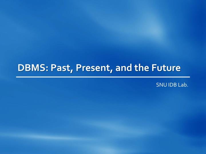 dbms past present and the future n.