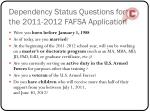 dependency status questions for the 2011 2012 fafsa application
