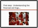 first step understanding the financial aid lingo
