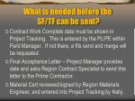 what is needed before the sf tf can be sent