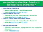 are you taking advantage of electronic submission post award pilots