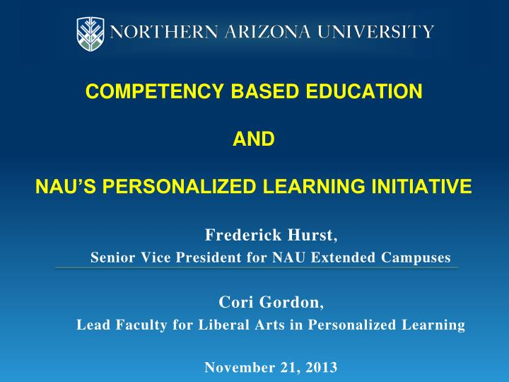 competency based education and nau s personalized learning initiative n.