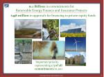 1 1 billion in commitments for renewable energy finance and insurance projects