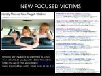 new focused victims