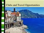 clubs and travel opportunities