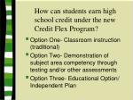 how can students earn high school credit under the new credit flex program