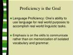 proficiency is the goal