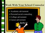 work with your school counselor
