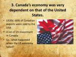 3 canada s economy was very dependent on that of the united states
