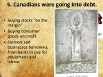 5 canadians were going into debt