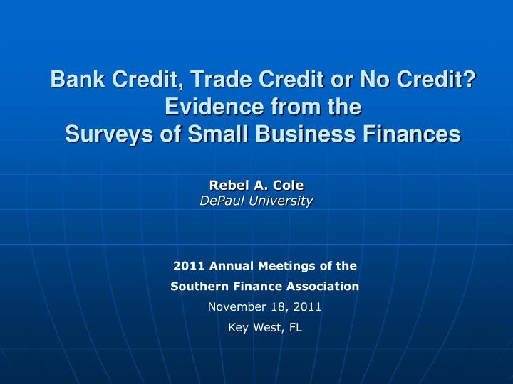 bank credit trade credit or no credit evidence from the surveys of small business finances n.