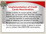 implementation of credit cards reactivation