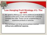 low hanging fruit strategy 1 the up sell