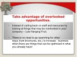 take advantage of overlooked opportunities