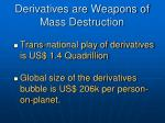 derivatives are weapons of mass destruction