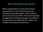 war raw materials board
