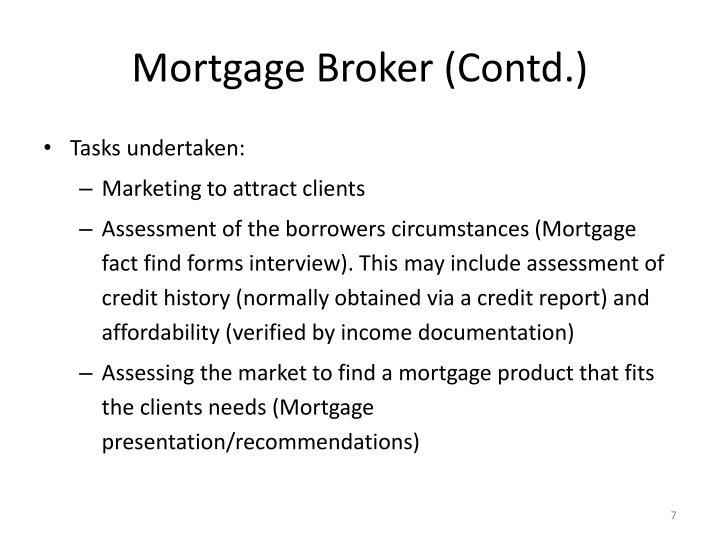 Mortgage Broker (Contd.)