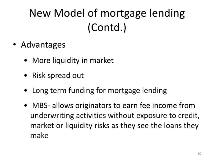 New Model of mortgage lending (Contd.)