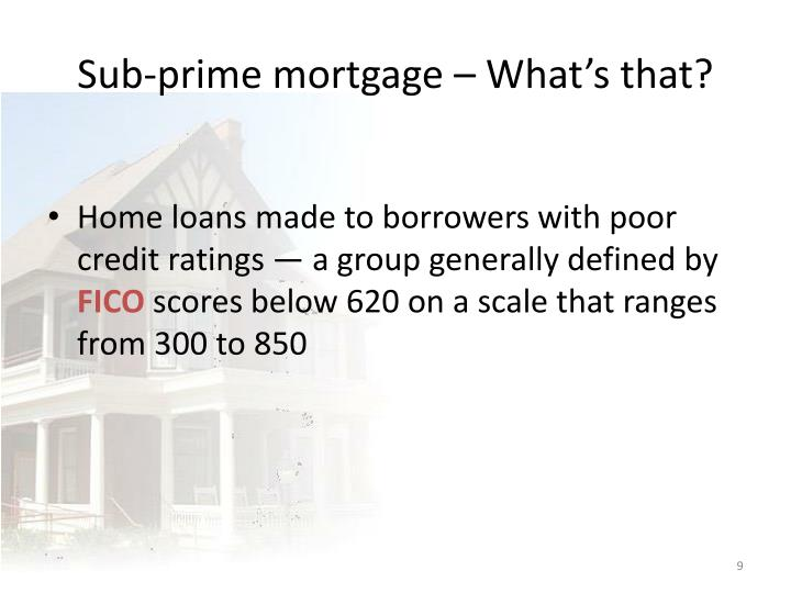 Sub-prime mortgage – What's that?