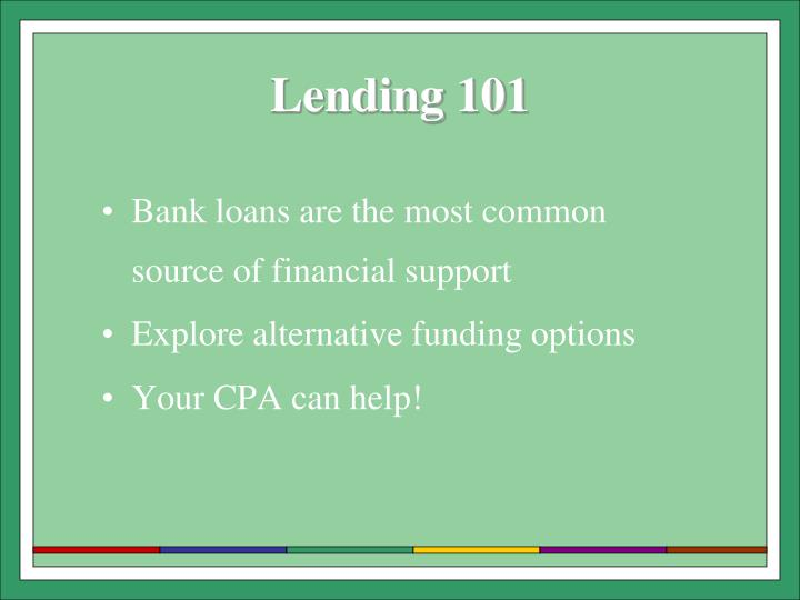 Bank loans are the most common