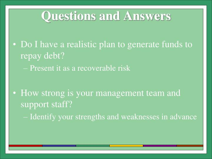 Do I have a realistic plan to generate funds to repay debt?