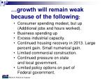 growth will remain weak because of the following