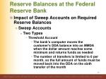 reserve balances at the federal reserve bank7